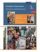 Principles of Economics: Economics and the Economy: Timothy Taylor