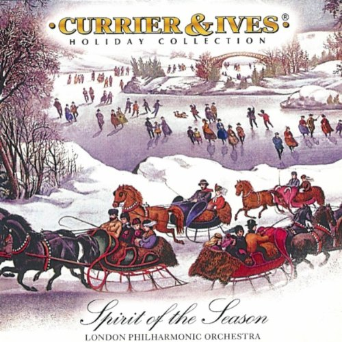 Spirit of the Season: Currier and Ives Component Album: London Philharmonic