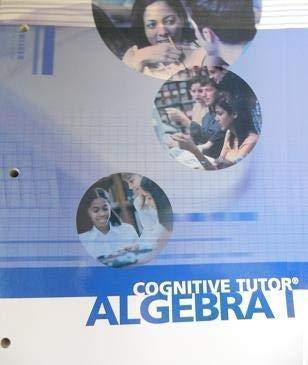 Algebra I: Cognitive Tutor Student Text: Carnegie Learning