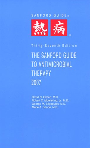 9781930808386: The Sanford Guide to Antimicrobial Therapy 2007 (Sanford Guide to Animicrobial Therapy)