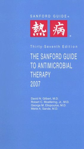 9781930808393: The Sanford Guide to Antimicrobial Therapy, 2007 (Sanford Guides)