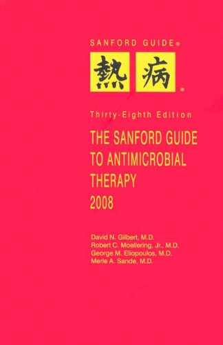 9781930808454: The Sanford Guide to Antimicrobial Therapy, 2008