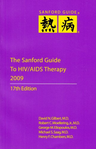 The Sanford Guide to HIV/AIDS Therapy 2009: Jay P. Sanford;