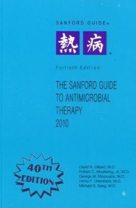 The Sanford Guide to Antimicrobial Therapy, 2011: David N. Gilbert,