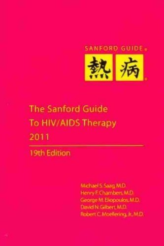 9781930808638: The Sanford Guide to HIV/AIDS Therapy 2011