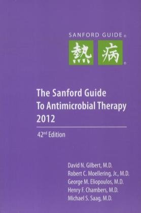 9781930808706: The Sanford Guide to Antimicrobial Therapy 2012