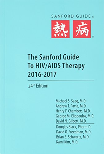 The Sanford Guide to HIV/AIDS Therapy 2016-2017: Saag, Michael S.,