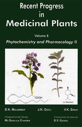 RECENT PROGRESS IN MEDICINAL PLANTS : VOL 8: PHYTOCHEMISTRY AND PHARMACOLOGY II: D.k.majumdar, ...