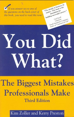 9781930819467: You Did What?: The Biggest Mistakes Professionals Make