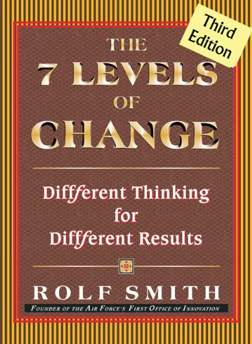 The 7 Levels of Change: Different Thinking: Smith, Rolf