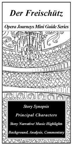 9781930841567: Der Freischutz (Opera Journeys Mini Guides)