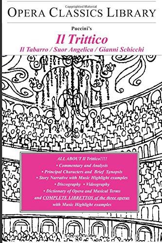 9781930841772: Puccini's IL TRITTICO (Il Tabarro, Suor Angelica, Gianni Schicchi): Opera Classics Library Series