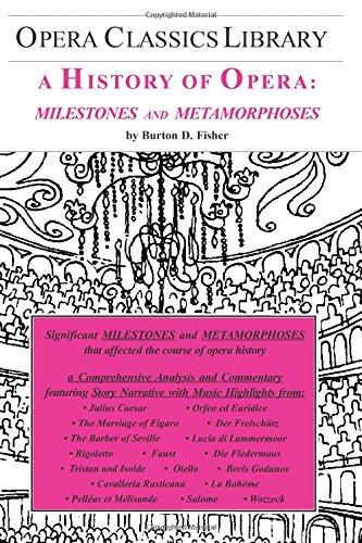 9781930841819: A History of Opera: Milestones and Metamorphoses (Opera Classics Library)