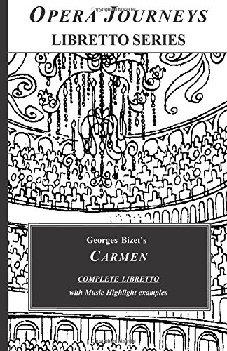 9781930841888: Carmen (Opera Journeys Libretto Series)