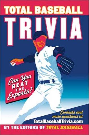 Total Baseball Trivia: Total Baseball