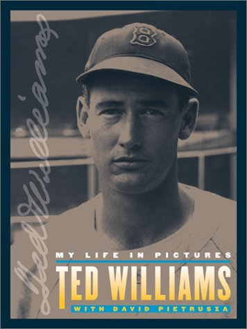 Ted Williams: My Life in Pictures (1930844077) by Williams, Ted; Pietrusza, David