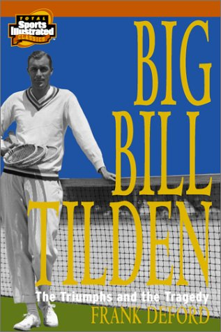 9781930844223: Big Bill Tilden: The Triumphs and the Tragedy
