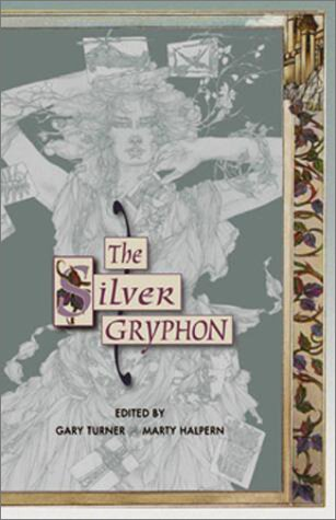 THE SILVER GRYPHON: Turner, Gary, and Marty Halpern., editors