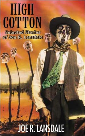 High Cotton: Selected Stories of Joe R. Lansdale