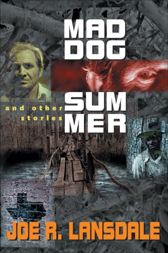 Mad Dog Summer: And Other Stories (9781930846425) by Lansdale, Joe R.