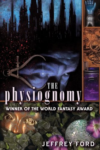 9781930846531: The Physiognomy (The Well-Built City Trilogy)