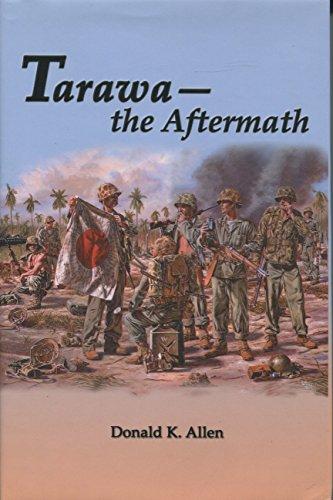 Tarawa-- the aftermath: Allen, Donald K
