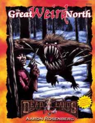 Great Weird North, The (Deadlands (d20)): Aaron Rosenberg