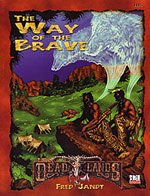 9781930855502: The Way of the Brave (Deadlands d20)
