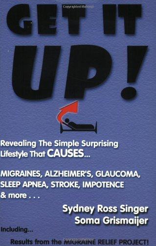 Get It Up!: Revealing the Simple Surprising: Singer, Sydney Ross;
