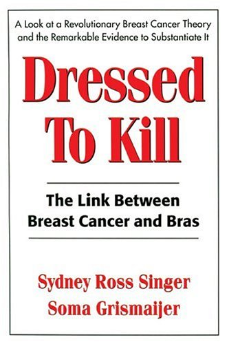 Dressed To Kill: The Link between Breast: Sydney Ross Singer,