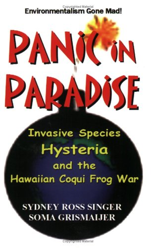 Panic in Paradise: Invasive Species Hysteria and: Sydney Ross Singer,