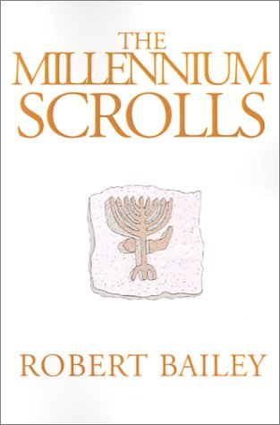 The Millennium Scrolls (1930859112) by Robert Bailey