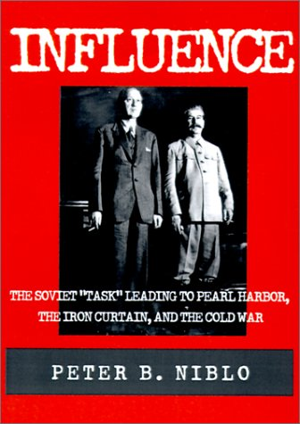 9781930859142: Influence: The Soviet Task Leading to Pearl Harbor, the Iron Curtain, and the Cold War