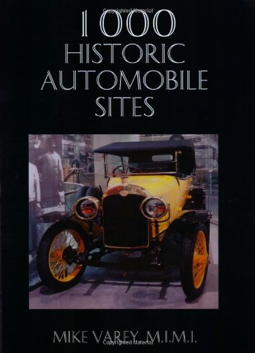1000 Historic Automobile Sites: Mike Varey
