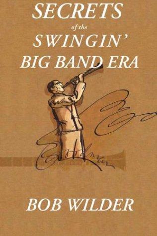 9781930859777: Secrets of the Swingin' Big Band Era