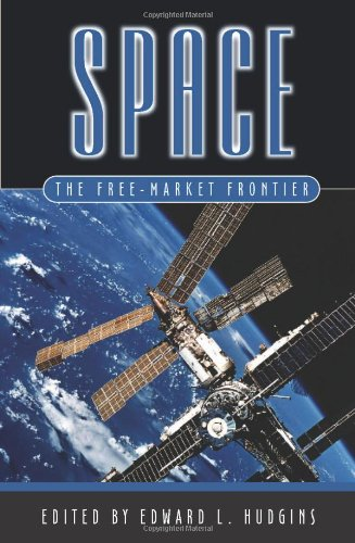 Space: The Free-Market Frontier: Hudgins, Edward