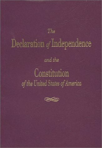 The Declaration of Independence and the Constitution: Pilon, Roger (ed.)
