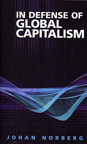 9781930865471: In Defense of Global Capitalism