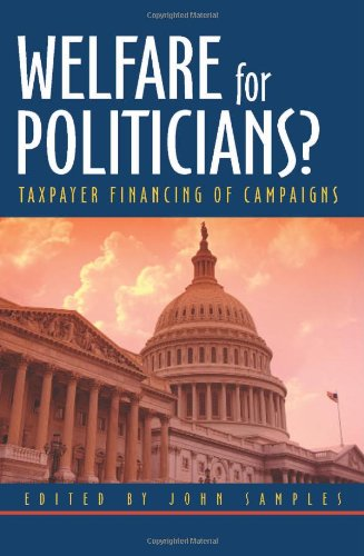 9781930865709: Welfare for Politicians?: Taxpayer Financing of Political Campaigns