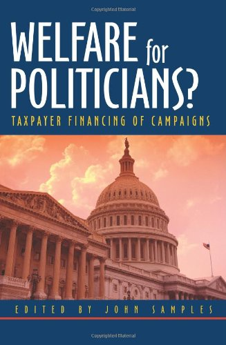 9781930865730: Welfare for Politicians?: Taxpayer Financing of Political Campaigns