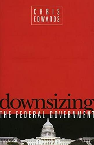 9781930865822: Downsizing the Federal Government
