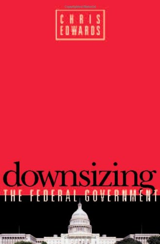 9781930865839: Downsizing the Federal Goverment