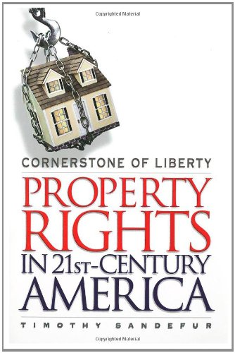 9781930865976: Cornerstone of Liberty: Property Rights in 21st Century America