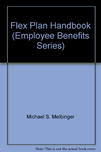 9781930872547: Flex Plan Handbook (Employee Benefits Series)