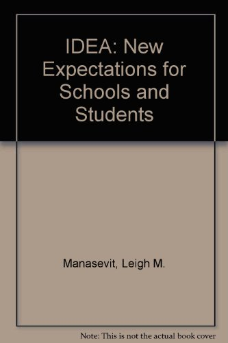 IDEA: New Expectations for Schools and Students: Manasevit, Leigh M.;