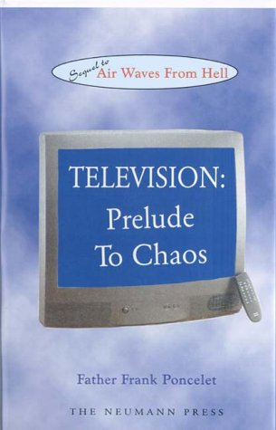 9781930873032: Television: Prelude To Chaos