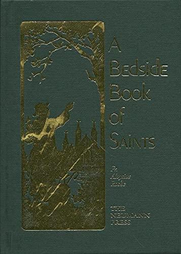 A Bedside Book of Saints Fr. Aloysius Roche Neumann Press OOP: Fr. Aloysius Roche