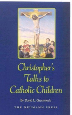 9781930873322: Christopher's talks to Catholic children