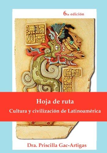 9781930879607: Hoja de Ruta, Cultura y Civilizacion de Latinoamerica (Spanish Edition)