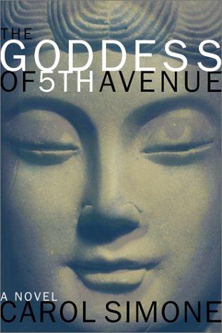 The Goddess of 5th Avenue: A Novel: Simone, Carol